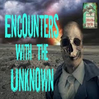 Encounters with the Unknown | Volume 1 | Podcast E165