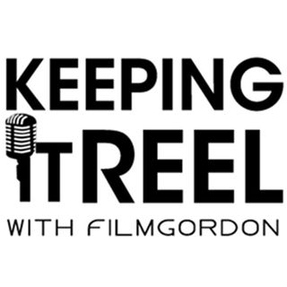 """Keeping it Reel"" with FilmGordon"