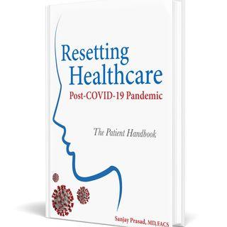 S2 E15 - Dr. Sanjay Prasad: Resetting Healthcare Post-COVID-19 Pandemic