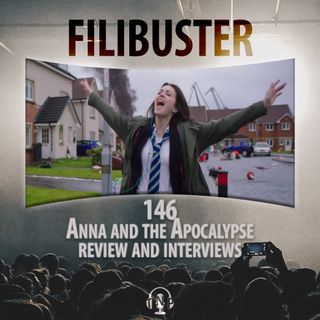 146 - 'Anna and the Apocalypse' Review and Interviews