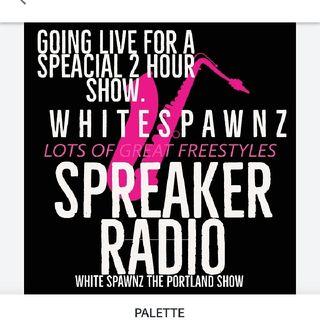 Episode 63 - White Spawnz Rap #Portland OR. Radio