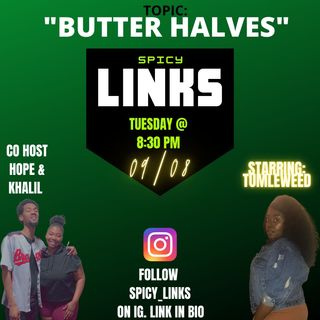 "Episode 6 - ""BUTTER HALVES"" w/ HOPE & KHALIL"
