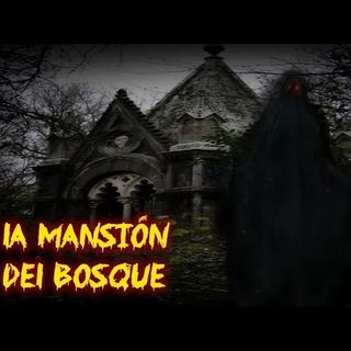 La Mansión De El Bosque Historias De Terror - REDE