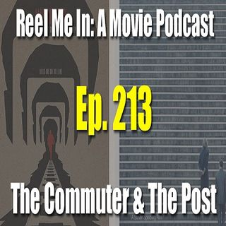 Ep. 213: The Commuter & The Post