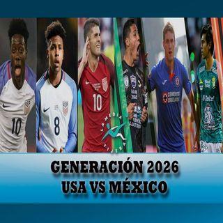 Generación 2026 Estados Unidos VS México