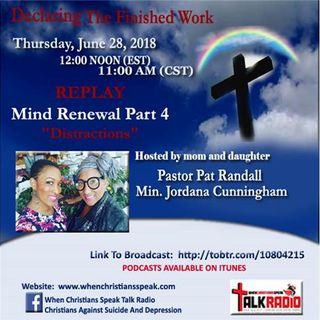 "MIND RENEWAL PT 4: ""Distractions"" REPLAY on Declaring The Finished Work"
