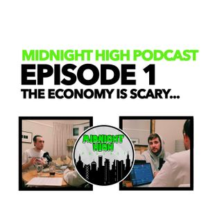 THE ECONOMY IS SCARY... | EPISODE 1