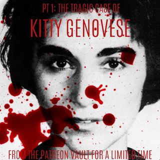 Patreon: The Tragic Case of Kitty Genovese: The Myth and Fact of the Bystander Effect Pt. 1