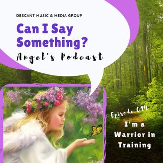 Ep014: I'm a Warrior in Training