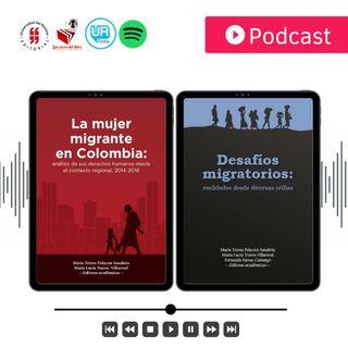 """""""La mujer migrante en Colombia"""" y """"Desafíos migratorios""""."""