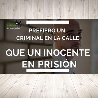 03 - Prefiero un Delincuente en la calle que un Inocente en Prisión