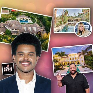 90. Is Real Estate Really Better Than Sex? Plus, Why The Weeknd Can't Sell His $22M Mansion