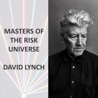 Masters of the Risk Universe... David Lynch