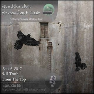 9-11 From The Top - Blackbird9 Podcast