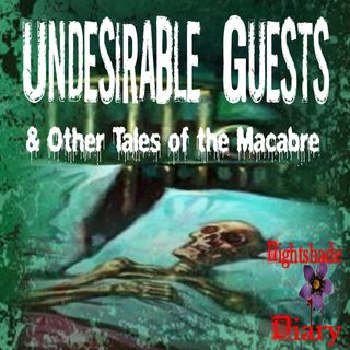 Undesirable Guests and Other Tales of the Macabre | Podcast
