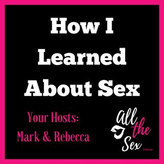 How I Learned About Sex