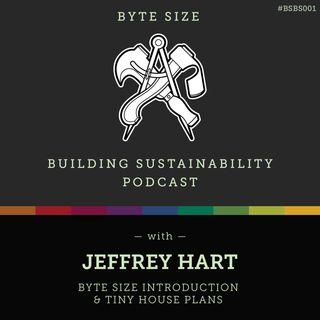 Byte Size Introduction & Tiny House Plans - Jeffrey Hart - BSBS001