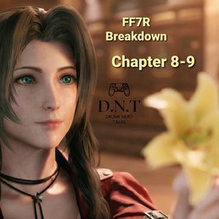 Blow'in The Cartridge episode #3-FF7R breakdown Chapter 8-9
