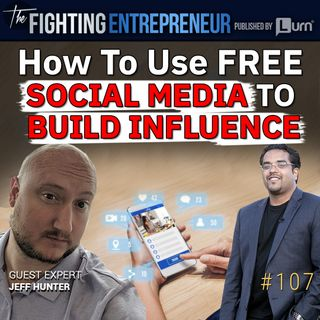 How To Use Free Social Media To Build Influence- Feat. Jeff Hunter