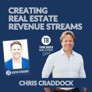 Creating Revenue Streams in Real Estate | Chris Craddock