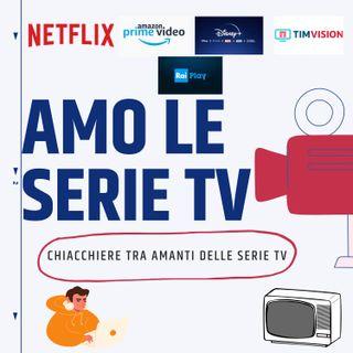 AMO LE SERIE TV puntata 01
