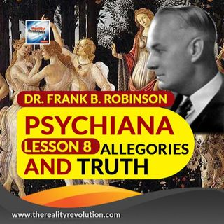 Dr. Frank B  Robinson Psychiana Lesson 8 Allegories And Truth