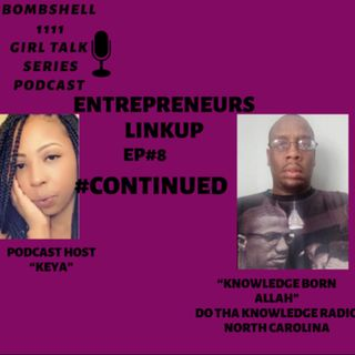 Bombshell1111:Girl Talk Series | Entrepreneurs LINKUP EP#8