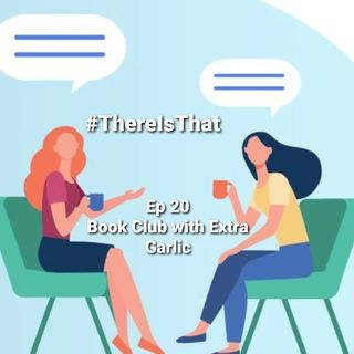 Ep 20 Book Club with Extra Garlic
