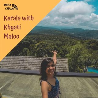 Kerala with Khyati Maloo