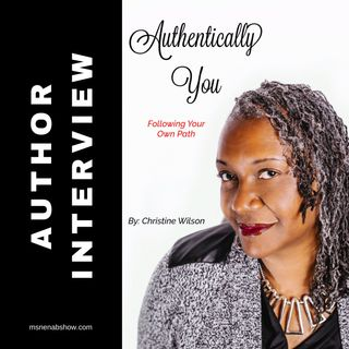 014 - Author Interview: Christine Wilson, Authentically You - Following Your Own Path