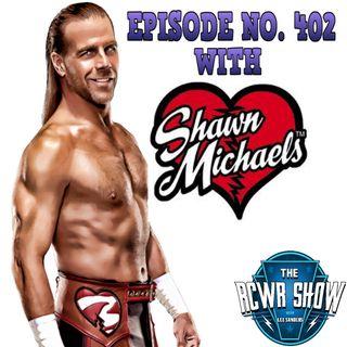 Ep. 402 w/ HBK Shawn Michaels 2-17-15