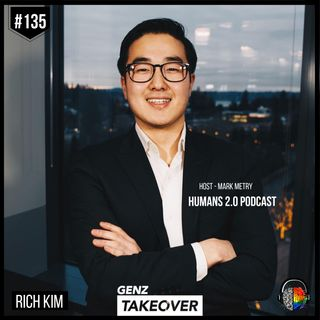 #135 - Rich Kim | Gen Z Tackles the World's Largest Humanitarian Problems