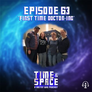 Episode 63 - First Time Doctor-ing