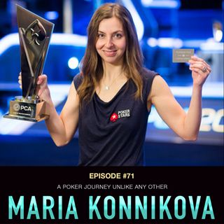 #71 Maria Konnikova: A Poker Journey Unlike Any Other