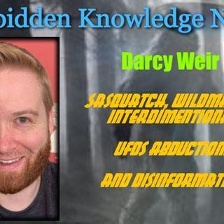 Sasquatch, Wildman or Interdimentional - UFOs Abductions, and Disinformation with Darcy Weir
