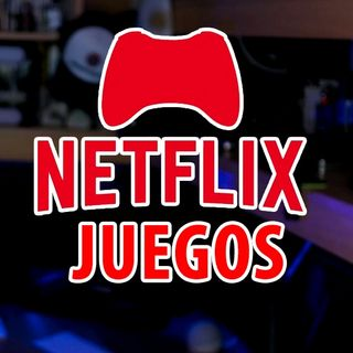 Netflix traerá Juegos ONLINE, CuriosiMartes #52