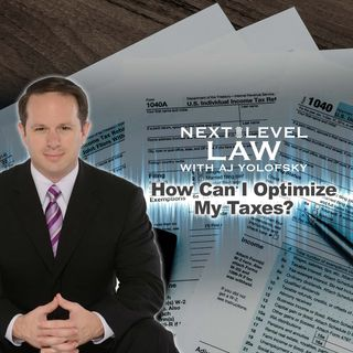 How Can I Optimize My Taxes? | Next Level Law Podcast