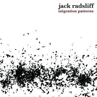 Jack Radsliff - Migration Patterns