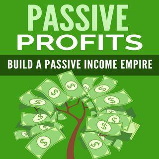 Passive Profits 1