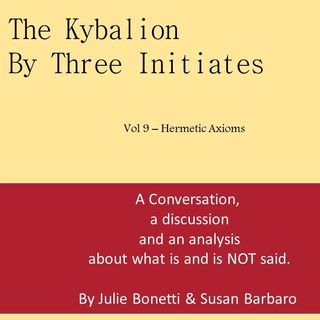 The Kybalion - Vol 9 - Hermetic Axioms