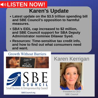 SBE Council's aggressive opposition to harmful measures in $3.5T package; new $2M cap on EIDL loans; time-sensitive tax credit info.