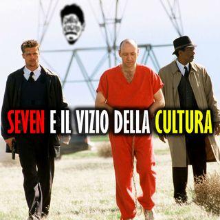 La Filosofia di SEVEN: Dante, Dostoevskij e la Cultura