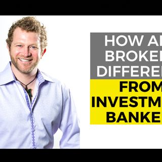 How are Brokers Different from Investment Bankers