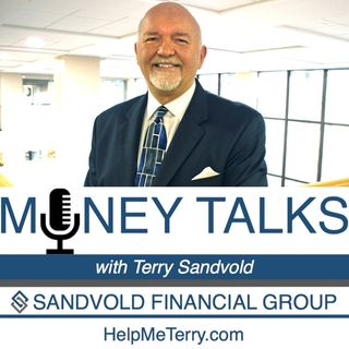 Money Talks with Terry Sandvold