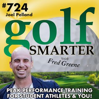 The Advantages of Peak Performance Training for Student Athletes and You! featuring Joel Pelland