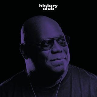 History Club | Ep.1 Carl Cox