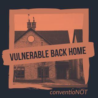 Vulnerable Back Home