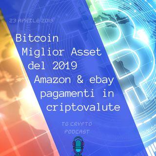 Bitcoin Miglior Asset del 2019 | Amazon & ebay pagamenti in criptovalute | TG Crypto PODCAST 23-04