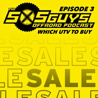 Episode 3: Which UTV to Buy In 2020