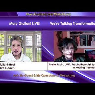 Mary Giuliani LIVE, Ep 42, The Link Between Childhood Trauma & Adult Illness, Shiela Rubin